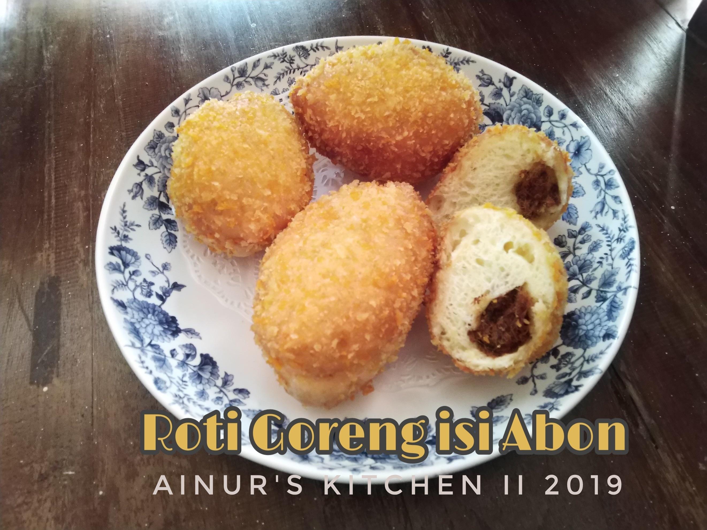 Roti Goreng isi Abon Empuk di dalam garing di luar di Ainurs Kitchen